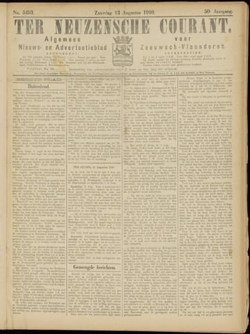 Ter Neuzensche Courant. Algemeen Nieuws- en Advertentieblad voor Zeeuwsch-Vlaanderen / Neuzensche Courant ... (idem) / (Algemeen) nieuws en advertentieblad voor Zeeuwsch-Vlaanderen 1910-08-13