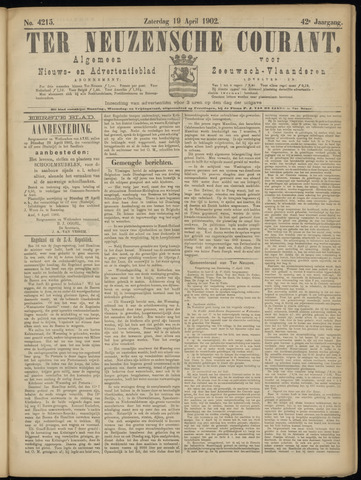 Ter Neuzensche Courant. Algemeen Nieuws- en Advertentieblad voor Zeeuwsch-Vlaanderen / Neuzensche Courant ... (idem) / (Algemeen) nieuws en advertentieblad voor Zeeuwsch-Vlaanderen 1902-04-19