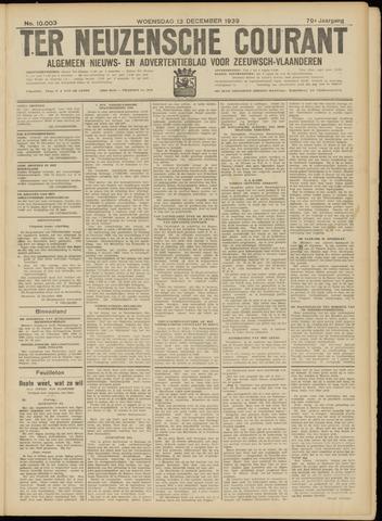 Ter Neuzensche Courant. Algemeen Nieuws- en Advertentieblad voor Zeeuwsch-Vlaanderen / Neuzensche Courant ... (idem) / (Algemeen) nieuws en advertentieblad voor Zeeuwsch-Vlaanderen 1939-12-13
