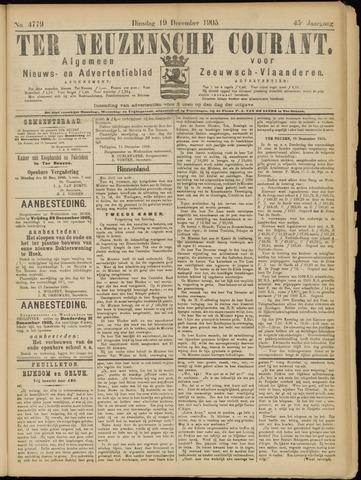 Ter Neuzensche Courant. Algemeen Nieuws- en Advertentieblad voor Zeeuwsch-Vlaanderen / Neuzensche Courant ... (idem) / (Algemeen) nieuws en advertentieblad voor Zeeuwsch-Vlaanderen 1905-12-19