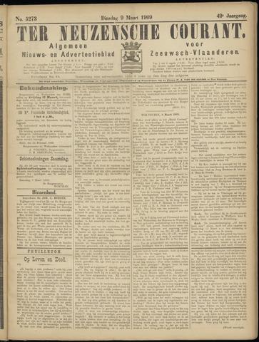 Ter Neuzensche Courant. Algemeen Nieuws- en Advertentieblad voor Zeeuwsch-Vlaanderen / Neuzensche Courant ... (idem) / (Algemeen) nieuws en advertentieblad voor Zeeuwsch-Vlaanderen 1909-03-09