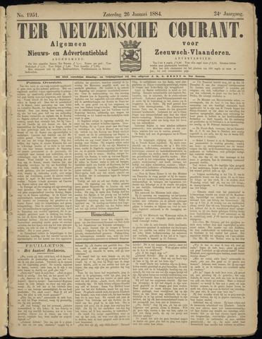 Ter Neuzensche Courant. Algemeen Nieuws- en Advertentieblad voor Zeeuwsch-Vlaanderen / Neuzensche Courant ... (idem) / (Algemeen) nieuws en advertentieblad voor Zeeuwsch-Vlaanderen 1884-01-26