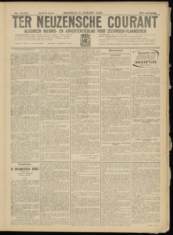 Ter Neuzensche Courant. Algemeen Nieuws- en Advertentieblad voor Zeeuwsch-Vlaanderen / Neuzensche Courant ... (idem) / (Algemeen) nieuws en advertentieblad voor Zeeuwsch-Vlaanderen 1940-01-08