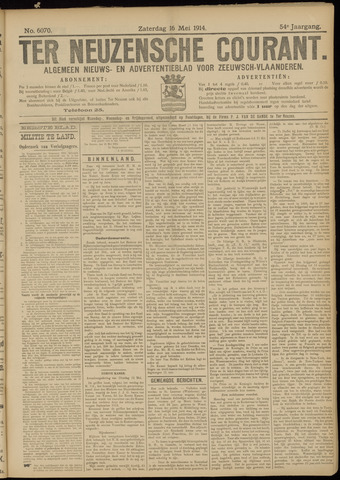 Ter Neuzensche Courant. Algemeen Nieuws- en Advertentieblad voor Zeeuwsch-Vlaanderen / Neuzensche Courant ... (idem) / (Algemeen) nieuws en advertentieblad voor Zeeuwsch-Vlaanderen 1914-05-16