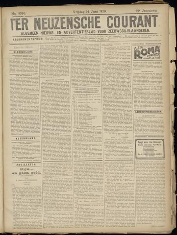 Ter Neuzensche Courant. Algemeen Nieuws- en Advertentieblad voor Zeeuwsch-Vlaanderen / Neuzensche Courant ... (idem) / (Algemeen) nieuws en advertentieblad voor Zeeuwsch-Vlaanderen 1929-06-14