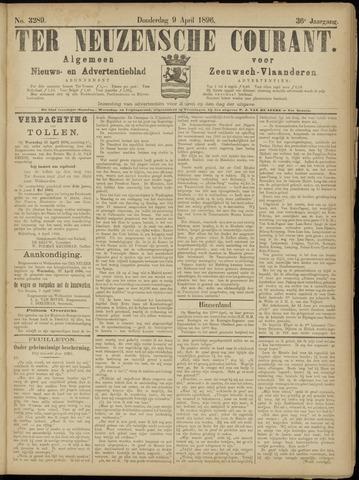 Ter Neuzensche Courant. Algemeen Nieuws- en Advertentieblad voor Zeeuwsch-Vlaanderen / Neuzensche Courant ... (idem) / (Algemeen) nieuws en advertentieblad voor Zeeuwsch-Vlaanderen 1896-04-09