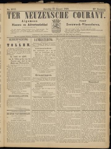 Ter Neuzensche Courant. Algemeen Nieuws- en Advertentieblad voor Zeeuwsch-Vlaanderen / Neuzensche Courant ... (idem) / (Algemeen) nieuws en advertentieblad voor Zeeuwsch-Vlaanderen 1899-01-21