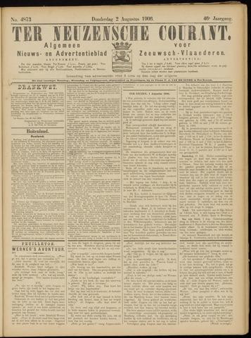 Ter Neuzensche Courant. Algemeen Nieuws- en Advertentieblad voor Zeeuwsch-Vlaanderen / Neuzensche Courant ... (idem) / (Algemeen) nieuws en advertentieblad voor Zeeuwsch-Vlaanderen 1906-08-02
