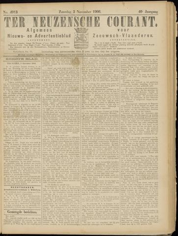 Ter Neuzensche Courant. Algemeen Nieuws- en Advertentieblad voor Zeeuwsch-Vlaanderen / Neuzensche Courant ... (idem) / (Algemeen) nieuws en advertentieblad voor Zeeuwsch-Vlaanderen 1906-11-03
