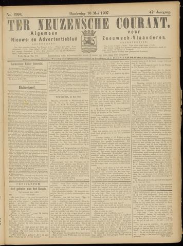 Ter Neuzensche Courant. Algemeen Nieuws- en Advertentieblad voor Zeeuwsch-Vlaanderen / Neuzensche Courant ... (idem) / (Algemeen) nieuws en advertentieblad voor Zeeuwsch-Vlaanderen 1907-05-16