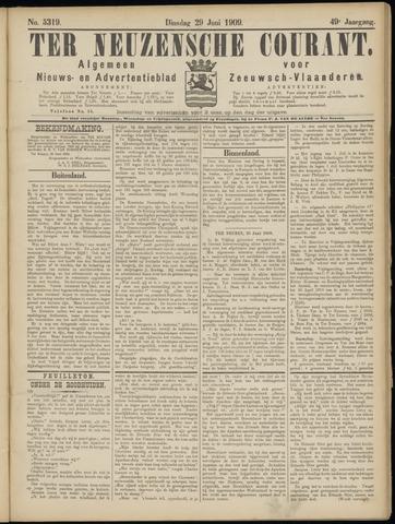 Ter Neuzensche Courant. Algemeen Nieuws- en Advertentieblad voor Zeeuwsch-Vlaanderen / Neuzensche Courant ... (idem) / (Algemeen) nieuws en advertentieblad voor Zeeuwsch-Vlaanderen 1909-06-29