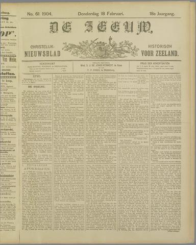 De Zeeuw. Christelijk-historisch nieuwsblad voor Zeeland 1904-02-18