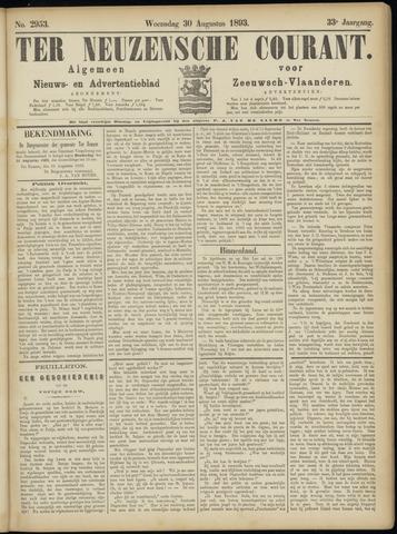 Ter Neuzensche Courant. Algemeen Nieuws- en Advertentieblad voor Zeeuwsch-Vlaanderen / Neuzensche Courant ... (idem) / (Algemeen) nieuws en advertentieblad voor Zeeuwsch-Vlaanderen 1893-08-30