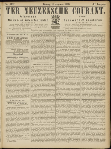 Ter Neuzensche Courant. Algemeen Nieuws- en Advertentieblad voor Zeeuwsch-Vlaanderen / Neuzensche Courant ... (idem) / (Algemeen) nieuws en advertentieblad voor Zeeuwsch-Vlaanderen 1908-08-18