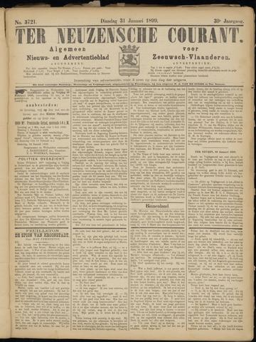 Ter Neuzensche Courant. Algemeen Nieuws- en Advertentieblad voor Zeeuwsch-Vlaanderen / Neuzensche Courant ... (idem) / (Algemeen) nieuws en advertentieblad voor Zeeuwsch-Vlaanderen 1899-01-31