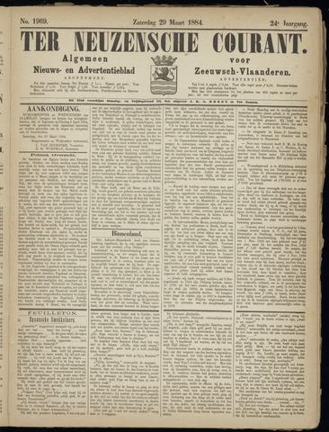 Ter Neuzensche Courant. Algemeen Nieuws- en Advertentieblad voor Zeeuwsch-Vlaanderen / Neuzensche Courant ... (idem) / (Algemeen) nieuws en advertentieblad voor Zeeuwsch-Vlaanderen 1884-03-29