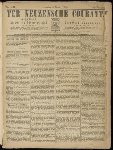 Ter Neuzensche Courant. Algemeen Nieuws- en Advertentieblad voor Zeeuwsch-Vlaanderen / Neuzensche Courant ... (idem) / (Algemeen) nieuws en advertentieblad voor Zeeuwsch-Vlaanderen 1902-01-04