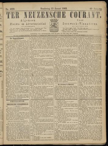 Ter Neuzensche Courant. Algemeen Nieuws- en Advertentieblad voor Zeeuwsch-Vlaanderen / Neuzensche Courant ... (idem) / (Algemeen) nieuws en advertentieblad voor Zeeuwsch-Vlaanderen 1903-01-15
