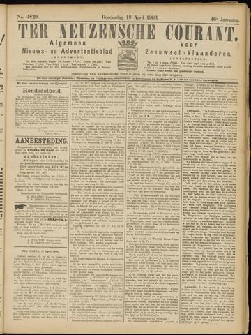 Ter Neuzensche Courant. Algemeen Nieuws- en Advertentieblad voor Zeeuwsch-Vlaanderen / Neuzensche Courant ... (idem) / (Algemeen) nieuws en advertentieblad voor Zeeuwsch-Vlaanderen 1906-04-19