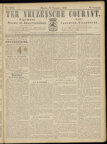 Ter Neuzensche Courant. Algemeen Nieuws- en Advertentieblad voor Zeeuwsch-Vlaanderen / Neuzensche Courant ... (idem) / (Algemeen) nieuws en advertentieblad voor Zeeuwsch-Vlaanderen 1909-11-16
