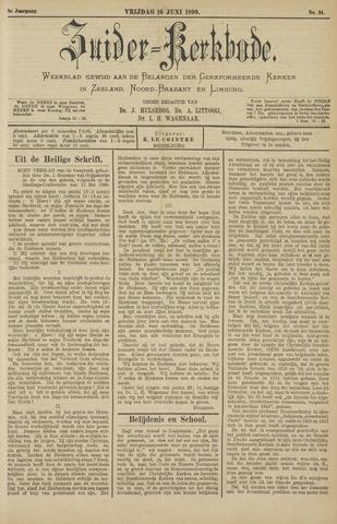 Zuider Kerkbode, Weekblad gewijd aan de belangen der gereformeerde kerken in Zeeland, Noord-Brabant en Limburg. 1899-06-16