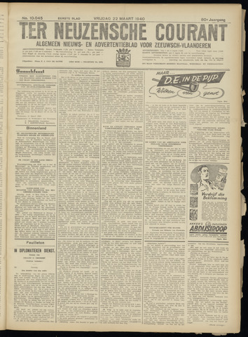 Ter Neuzensche Courant. Algemeen Nieuws- en Advertentieblad voor Zeeuwsch-Vlaanderen / Neuzensche Courant ... (idem) / (Algemeen) nieuws en advertentieblad voor Zeeuwsch-Vlaanderen 1940-03-22