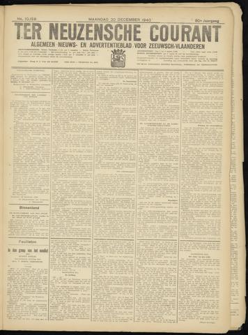Ter Neuzensche Courant. Algemeen Nieuws- en Advertentieblad voor Zeeuwsch-Vlaanderen / Neuzensche Courant ... (idem) / (Algemeen) nieuws en advertentieblad voor Zeeuwsch-Vlaanderen 1940-12-30