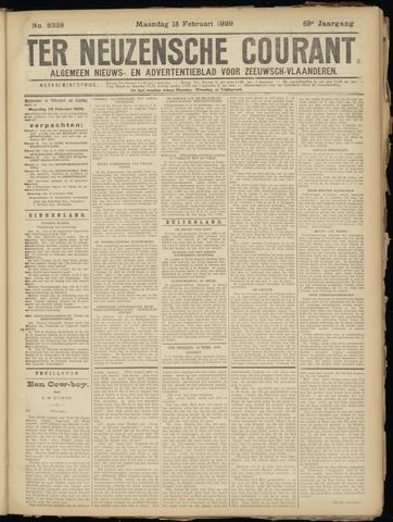 Ter Neuzensche Courant. Algemeen Nieuws- en Advertentieblad voor Zeeuwsch-Vlaanderen / Neuzensche Courant ... (idem) / (Algemeen) nieuws en advertentieblad voor Zeeuwsch-Vlaanderen 1929-02-18