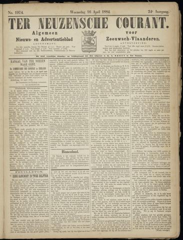 Ter Neuzensche Courant. Algemeen Nieuws- en Advertentieblad voor Zeeuwsch-Vlaanderen / Neuzensche Courant ... (idem) / (Algemeen) nieuws en advertentieblad voor Zeeuwsch-Vlaanderen 1884-04-16