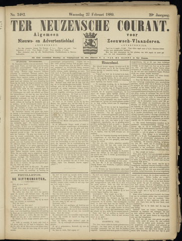 Ter Neuzensche Courant. Algemeen Nieuws- en Advertentieblad voor Zeeuwsch-Vlaanderen / Neuzensche Courant ... (idem) / (Algemeen) nieuws en advertentieblad voor Zeeuwsch-Vlaanderen 1889-02-27