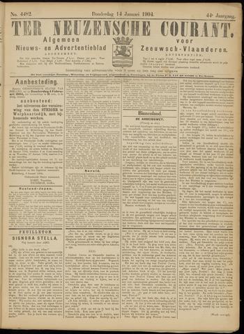 Ter Neuzensche Courant. Algemeen Nieuws- en Advertentieblad voor Zeeuwsch-Vlaanderen / Neuzensche Courant ... (idem) / (Algemeen) nieuws en advertentieblad voor Zeeuwsch-Vlaanderen 1904-01-14
