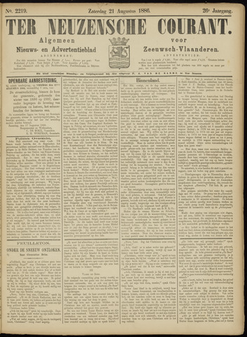 Ter Neuzensche Courant. Algemeen Nieuws- en Advertentieblad voor Zeeuwsch-Vlaanderen / Neuzensche Courant ... (idem) / (Algemeen) nieuws en advertentieblad voor Zeeuwsch-Vlaanderen 1886-08-21