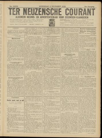 Ter Neuzensche Courant. Algemeen Nieuws- en Advertentieblad voor Zeeuwsch-Vlaanderen / Neuzensche Courant ... (idem) / (Algemeen) nieuws en advertentieblad voor Zeeuwsch-Vlaanderen 1939-12-06