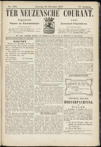 Ter Neuzensche Courant. Algemeen Nieuws- en Advertentieblad voor Zeeuwsch-Vlaanderen / Neuzensche Courant ... (idem) / (Algemeen) nieuws en advertentieblad voor Zeeuwsch-Vlaanderen 1877-12-22