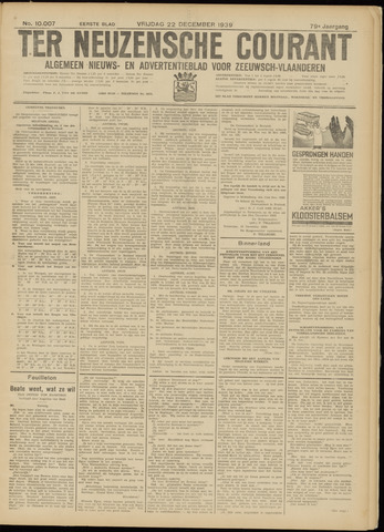 Ter Neuzensche Courant. Algemeen Nieuws- en Advertentieblad voor Zeeuwsch-Vlaanderen / Neuzensche Courant ... (idem) / (Algemeen) nieuws en advertentieblad voor Zeeuwsch-Vlaanderen 1939-12-22