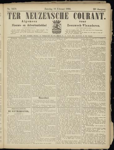 Ter Neuzensche Courant. Algemeen Nieuws- en Advertentieblad voor Zeeuwsch-Vlaanderen / Neuzensche Courant ... (idem) / (Algemeen) nieuws en advertentieblad voor Zeeuwsch-Vlaanderen 1889-02-16