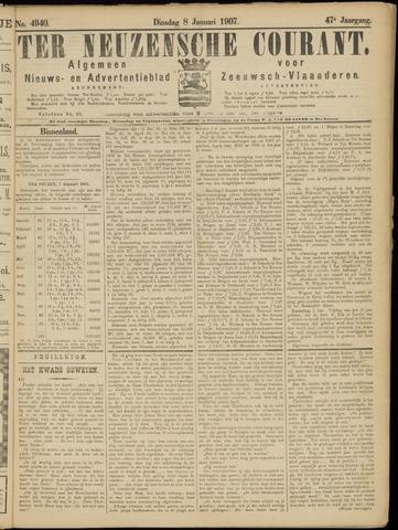 Ter Neuzensche Courant. Algemeen Nieuws- en Advertentieblad voor Zeeuwsch-Vlaanderen / Neuzensche Courant ... (idem) / (Algemeen) nieuws en advertentieblad voor Zeeuwsch-Vlaanderen 1907-01-08