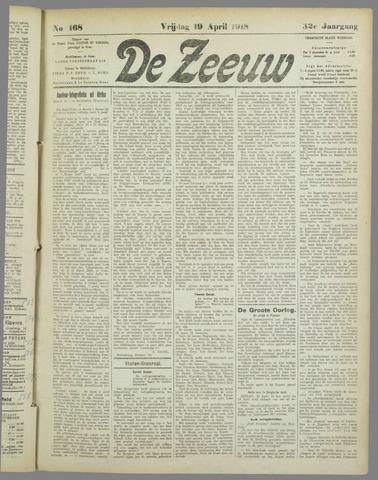 De Zeeuw. Christelijk-historisch nieuwsblad voor Zeeland 1918-04-19