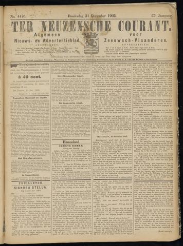 Ter Neuzensche Courant. Algemeen Nieuws- en Advertentieblad voor Zeeuwsch-Vlaanderen / Neuzensche Courant ... (idem) / (Algemeen) nieuws en advertentieblad voor Zeeuwsch-Vlaanderen 1903-12-31