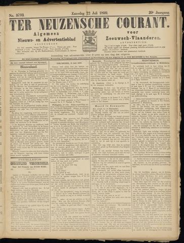 Ter Neuzensche Courant. Algemeen Nieuws- en Advertentieblad voor Zeeuwsch-Vlaanderen / Neuzensche Courant ... (idem) / (Algemeen) nieuws en advertentieblad voor Zeeuwsch-Vlaanderen 1899-07-22