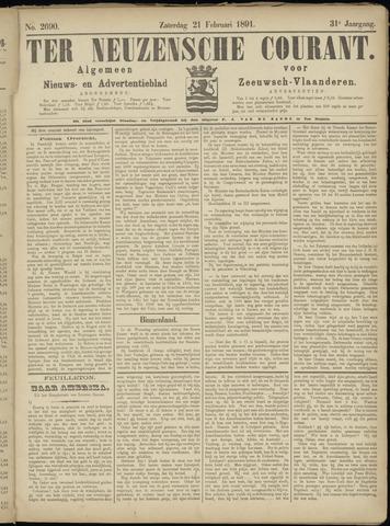 Ter Neuzensche Courant. Algemeen Nieuws- en Advertentieblad voor Zeeuwsch-Vlaanderen / Neuzensche Courant ... (idem) / (Algemeen) nieuws en advertentieblad voor Zeeuwsch-Vlaanderen 1891-02-21