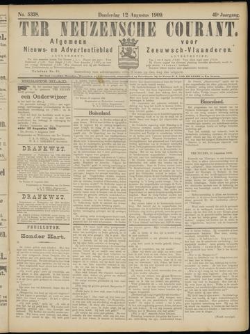 Ter Neuzensche Courant. Algemeen Nieuws- en Advertentieblad voor Zeeuwsch-Vlaanderen / Neuzensche Courant ... (idem) / (Algemeen) nieuws en advertentieblad voor Zeeuwsch-Vlaanderen 1909-08-12
