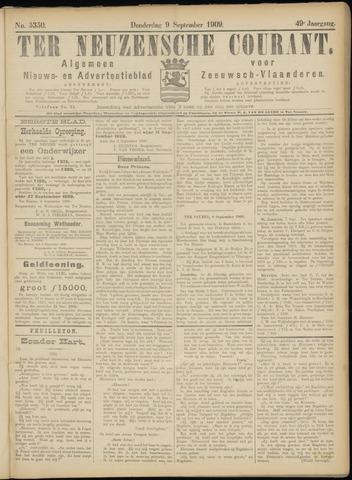 Ter Neuzensche Courant. Algemeen Nieuws- en Advertentieblad voor Zeeuwsch-Vlaanderen / Neuzensche Courant ... (idem) / (Algemeen) nieuws en advertentieblad voor Zeeuwsch-Vlaanderen 1909-09-09