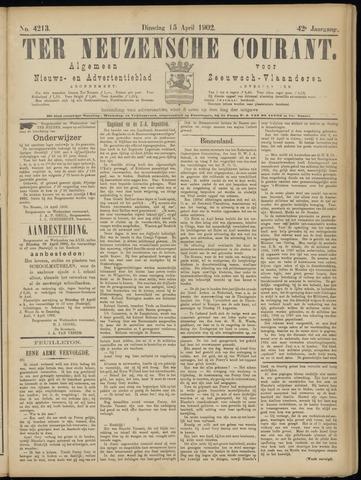 Ter Neuzensche Courant. Algemeen Nieuws- en Advertentieblad voor Zeeuwsch-Vlaanderen / Neuzensche Courant ... (idem) / (Algemeen) nieuws en advertentieblad voor Zeeuwsch-Vlaanderen 1902-04-15