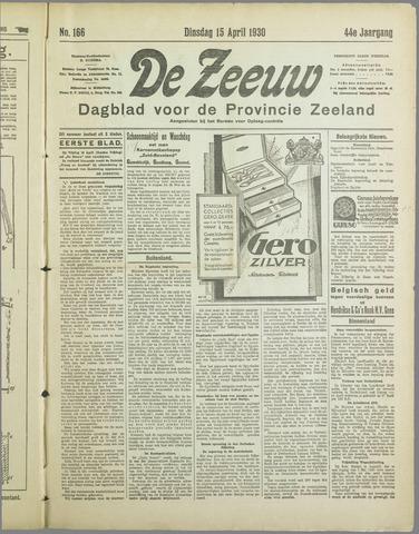 De Zeeuw. Christelijk-historisch nieuwsblad voor Zeeland 1930-04-15