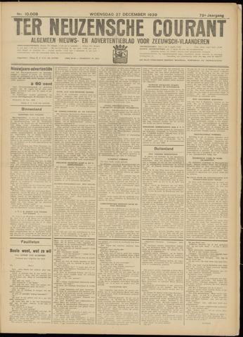 Ter Neuzensche Courant. Algemeen Nieuws- en Advertentieblad voor Zeeuwsch-Vlaanderen / Neuzensche Courant ... (idem) / (Algemeen) nieuws en advertentieblad voor Zeeuwsch-Vlaanderen 1939-12-27