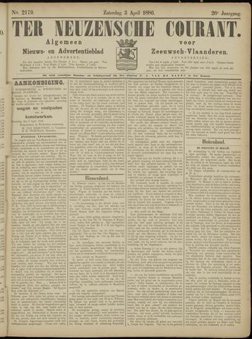 Ter Neuzensche Courant. Algemeen Nieuws- en Advertentieblad voor Zeeuwsch-Vlaanderen / Neuzensche Courant ... (idem) / (Algemeen) nieuws en advertentieblad voor Zeeuwsch-Vlaanderen 1886-04-03