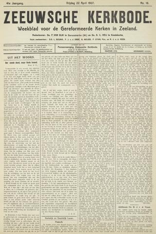 Zeeuwsche kerkbode, weekblad gewijd aan de belangen der gereformeerde kerken/ Zeeuwsch kerkblad 1927-04-22