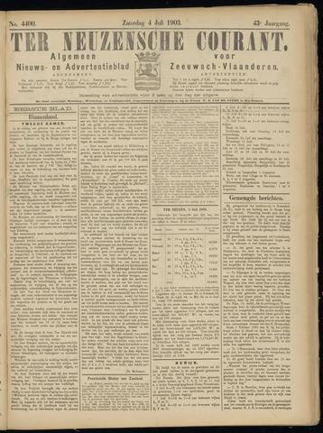 Ter Neuzensche Courant. Algemeen Nieuws- en Advertentieblad voor Zeeuwsch-Vlaanderen / Neuzensche Courant ... (idem) / (Algemeen) nieuws en advertentieblad voor Zeeuwsch-Vlaanderen 1903-07-04
