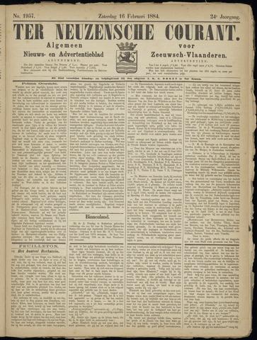 Ter Neuzensche Courant. Algemeen Nieuws- en Advertentieblad voor Zeeuwsch-Vlaanderen / Neuzensche Courant ... (idem) / (Algemeen) nieuws en advertentieblad voor Zeeuwsch-Vlaanderen 1884-02-16